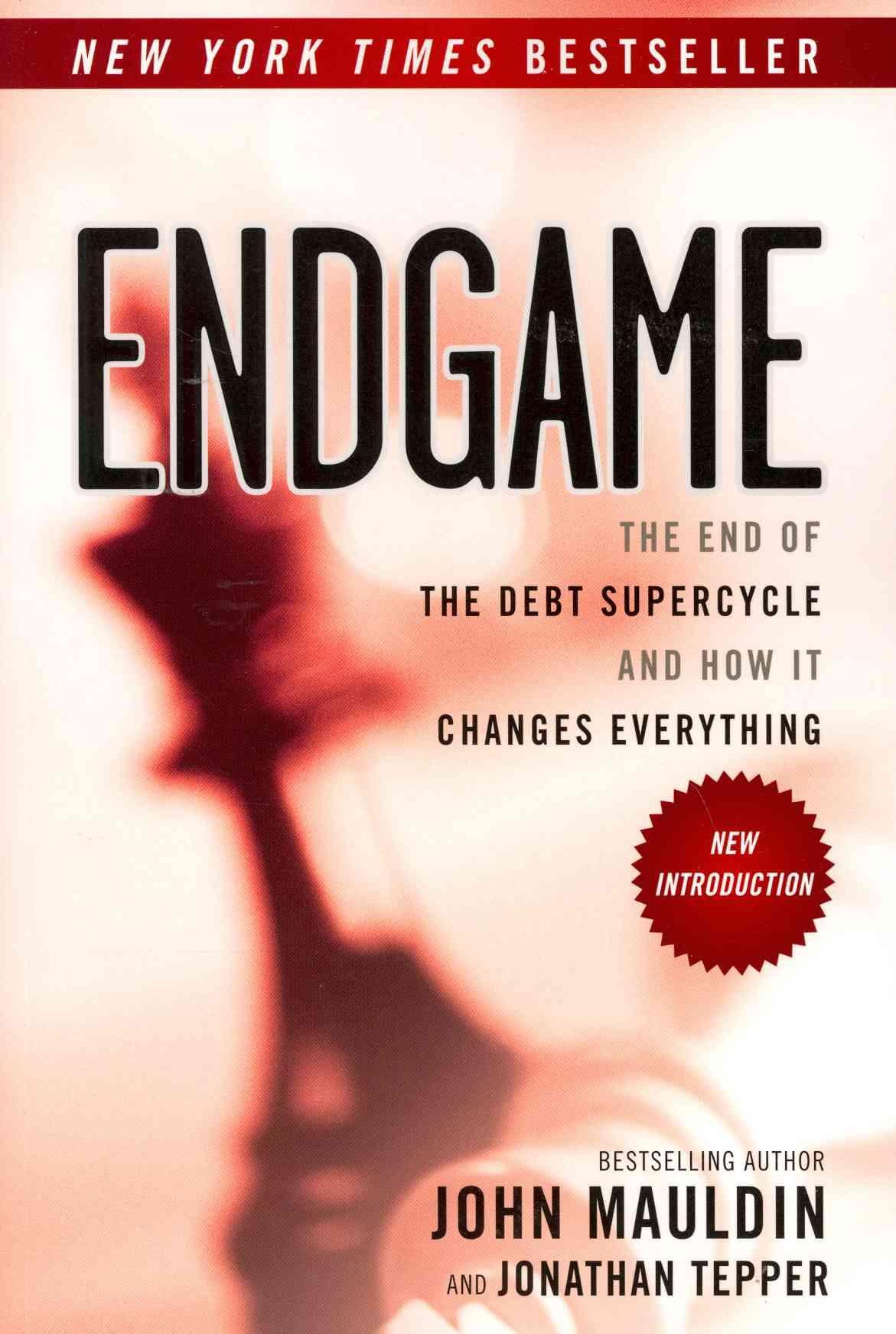 Endgame By Mauldin, John/ Tepper, Jonathan