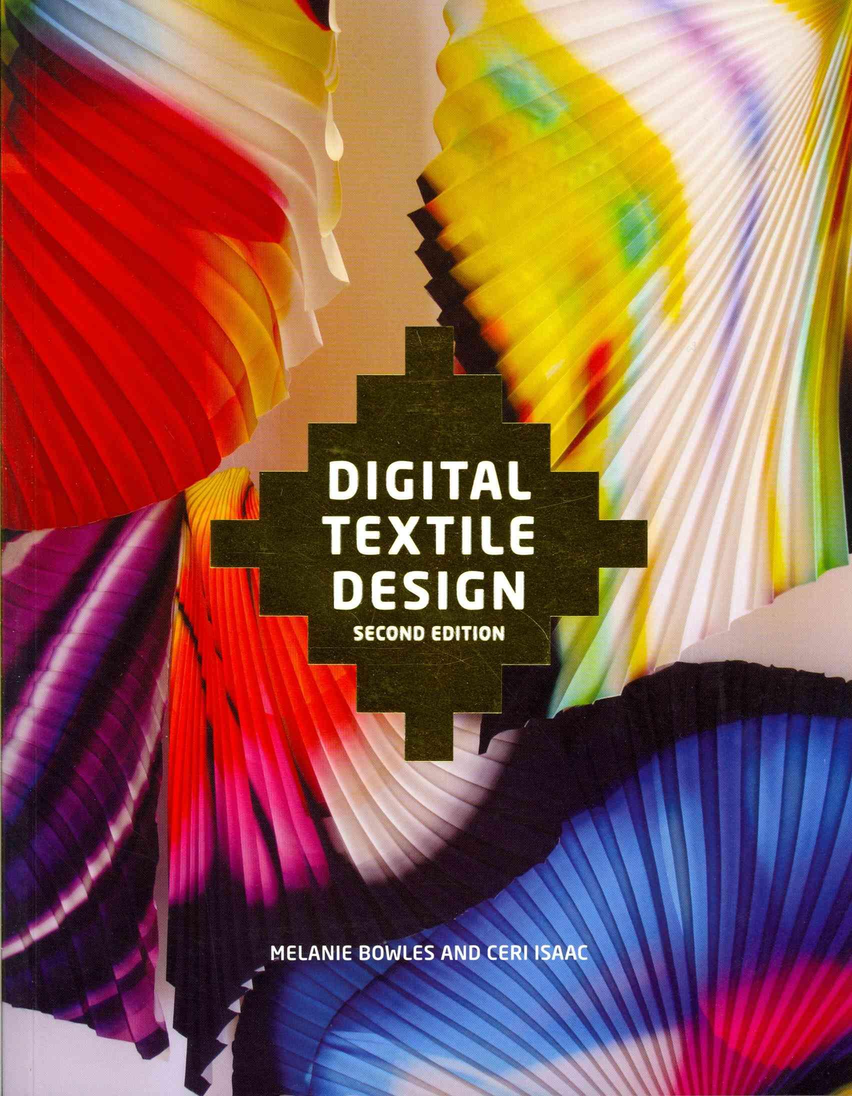 Digital Textile Design By Bowles, Melanie/ Isaac, Ceri