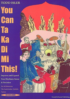 You Can Ta Ka Di Mi This! By Isler, Todd